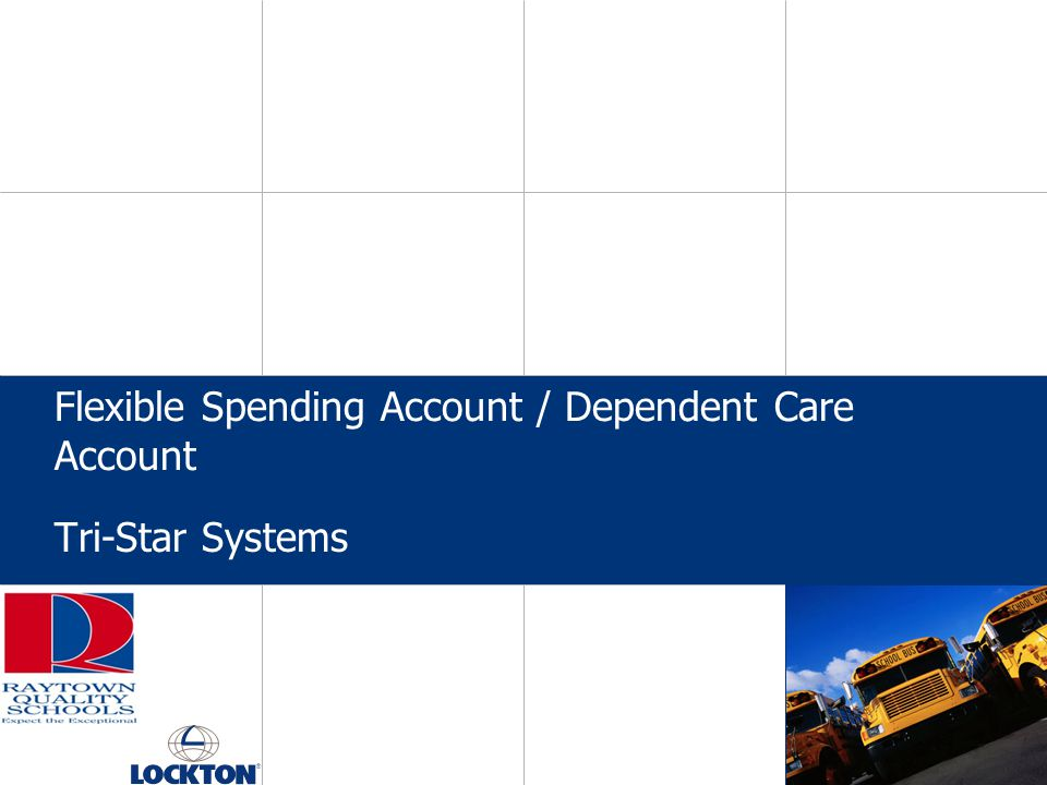 Flexible Spending Account / Dependent Care Account