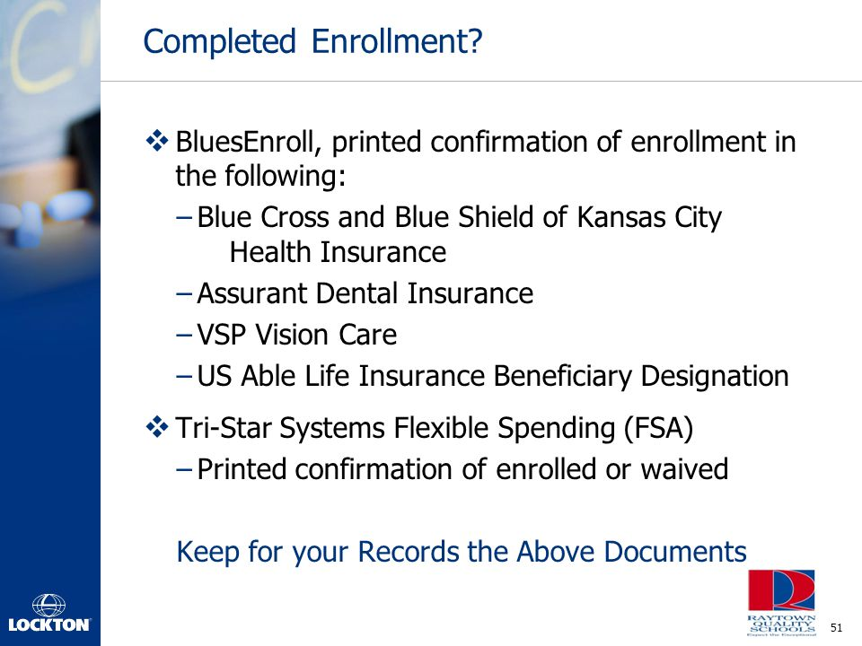 Completed Enrollment BluesEnroll, printed confirmation of enrollment in the following: Blue Cross and Blue Shield of Kansas City Health Insurance.