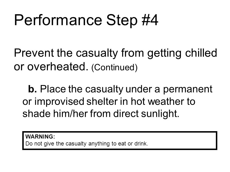 Performance Step #4 Prevent the casualty from getting chilled or overheated. (Continued)