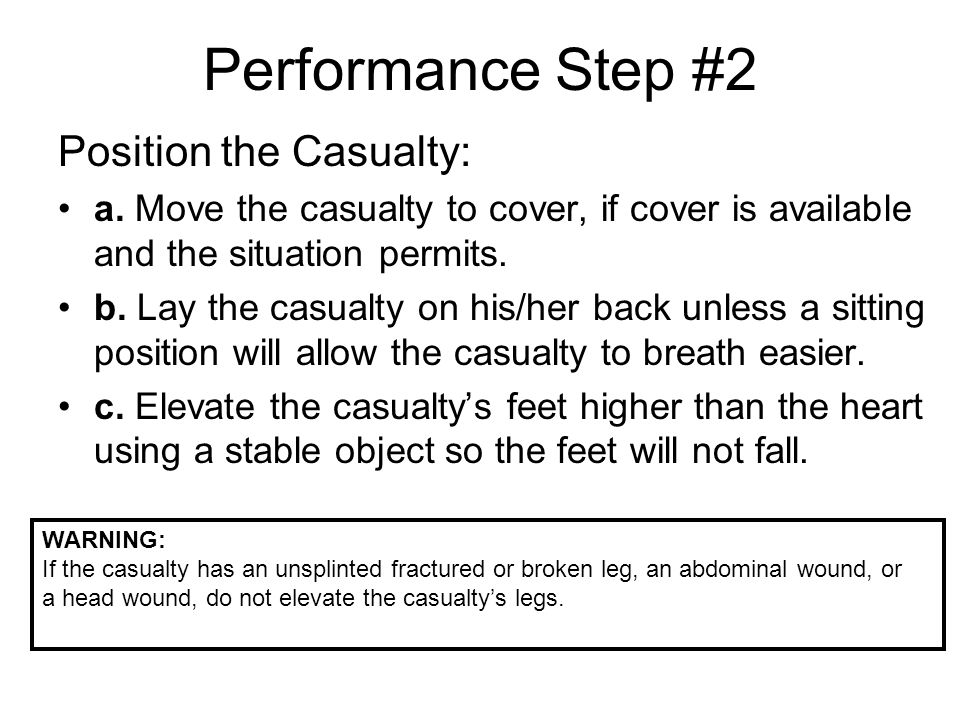 Performance Step #2 Position the Casualty: