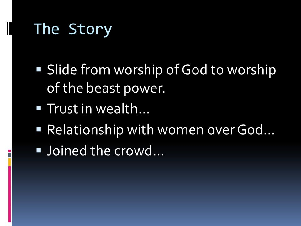 The Story Slide from worship of God to worship of the beast power.