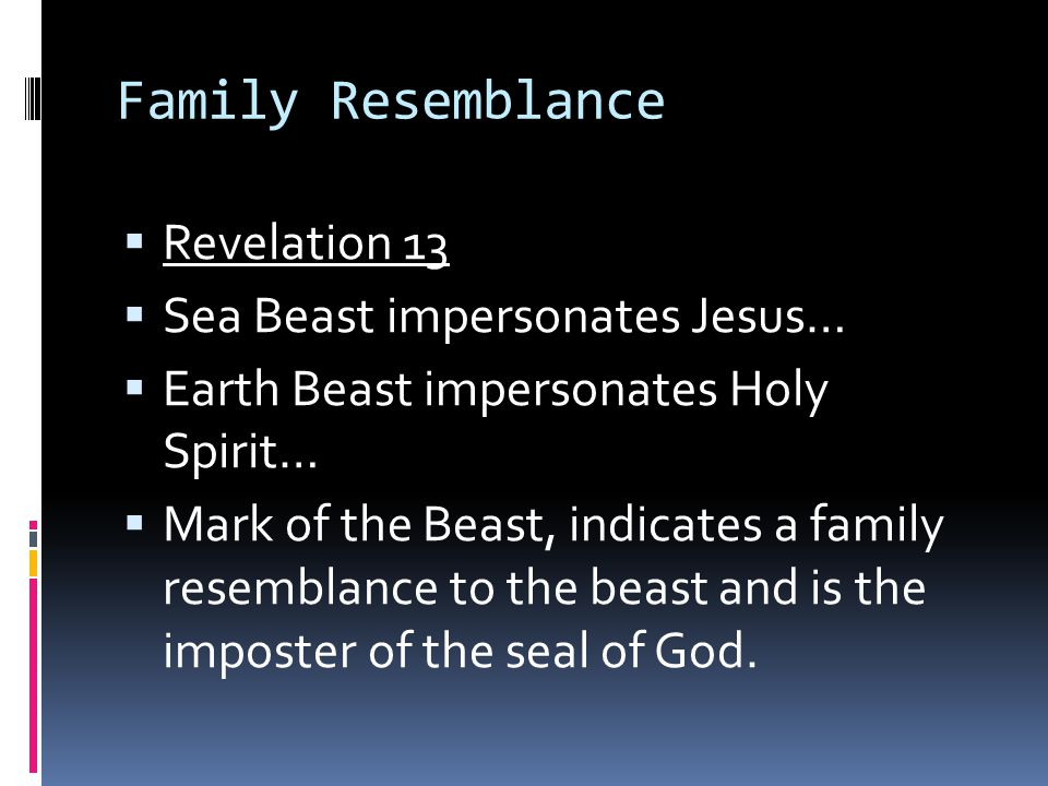 Family Resemblance Revelation 13 Sea Beast impersonates Jesus…