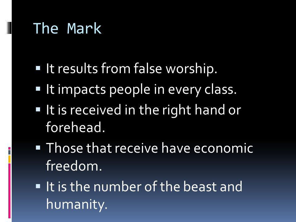 The Mark It results from false worship.