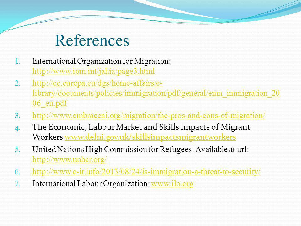 References International Organization for Migration: http://www.iom.int/jahia/page3.html.