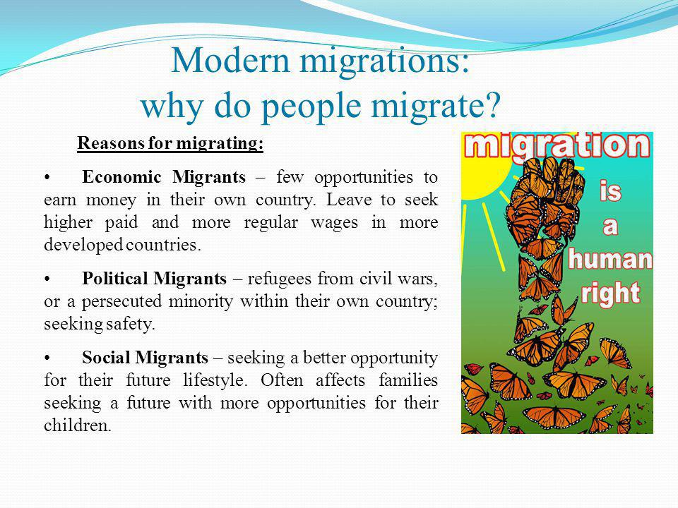 Modern migrations: why do people migrate Reasons for migrating: