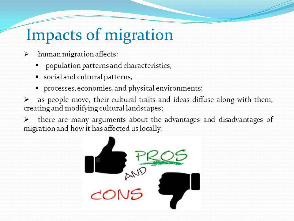 social impact of migration Impact of migration on destination country migration has both positive and negative impacts on the destination country social/civil pressure:.
