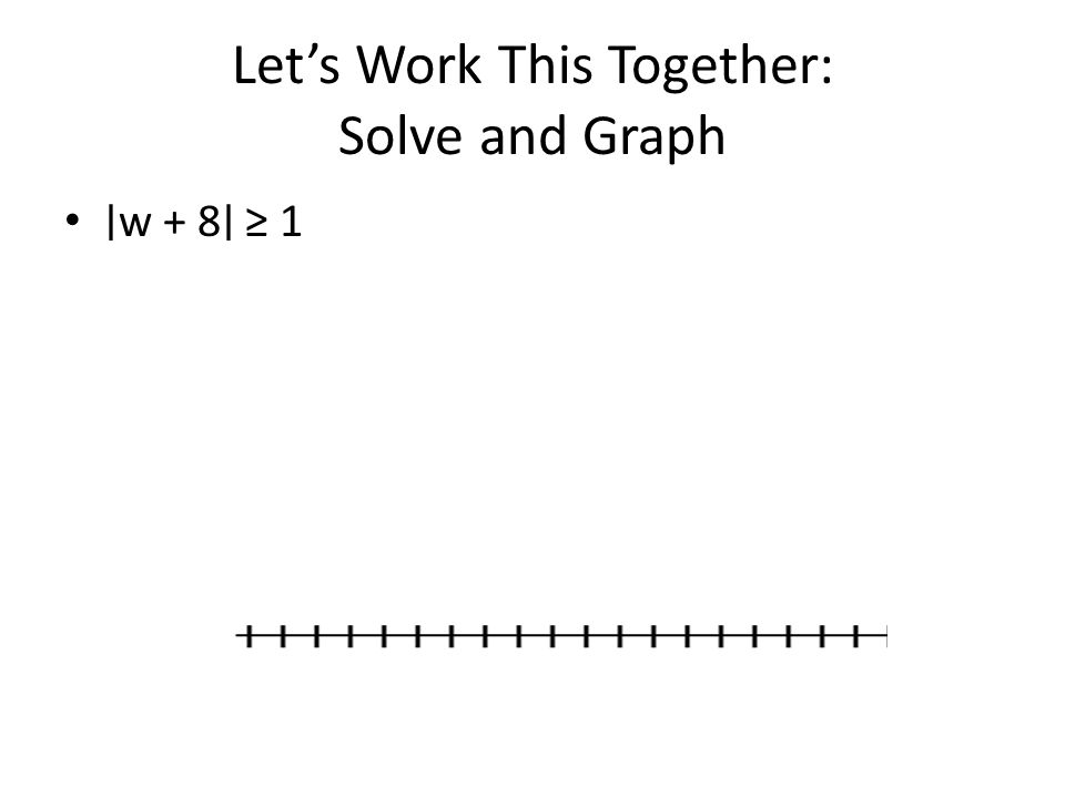 Let's Work This Together: Solve and Graph