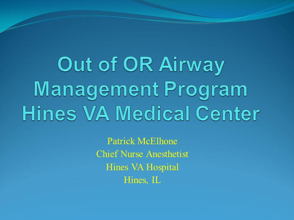Out of OR Airway Management Program Hines VA Medical Center