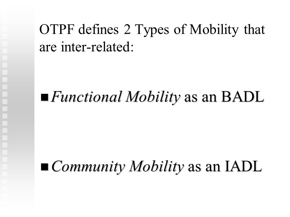 OTPF defines 2 Types of Mobility that are inter-related: