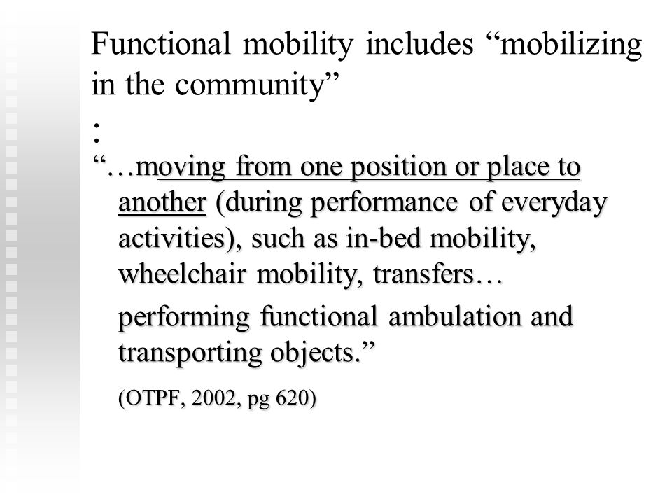 Functional mobility includes mobilizing in the community :