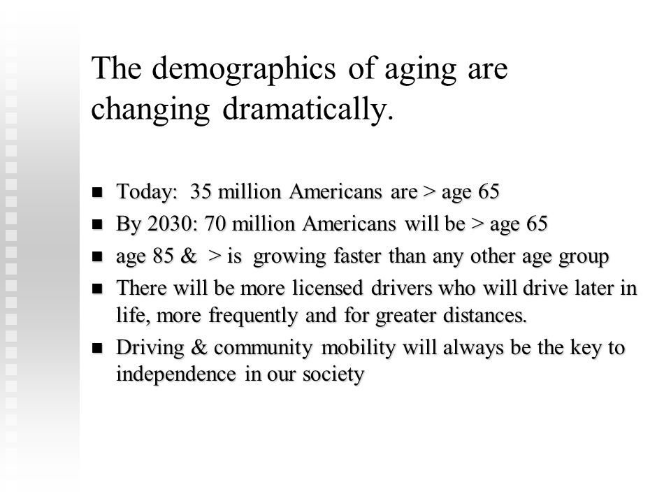 The demographics of aging are changing dramatically.