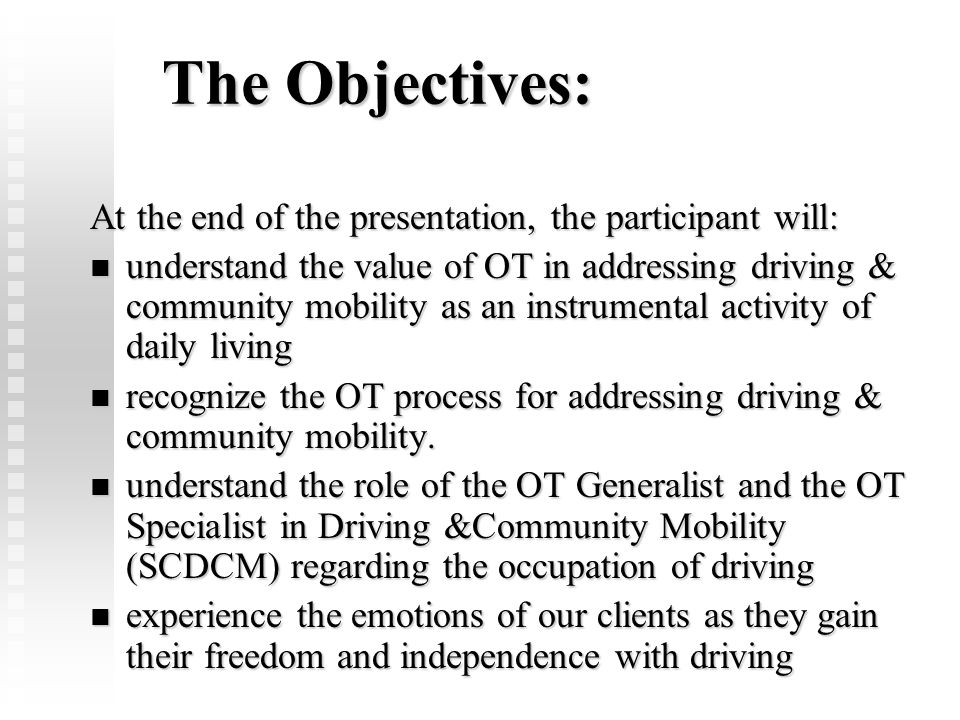 The Objectives: At the end of the presentation, the participant will: