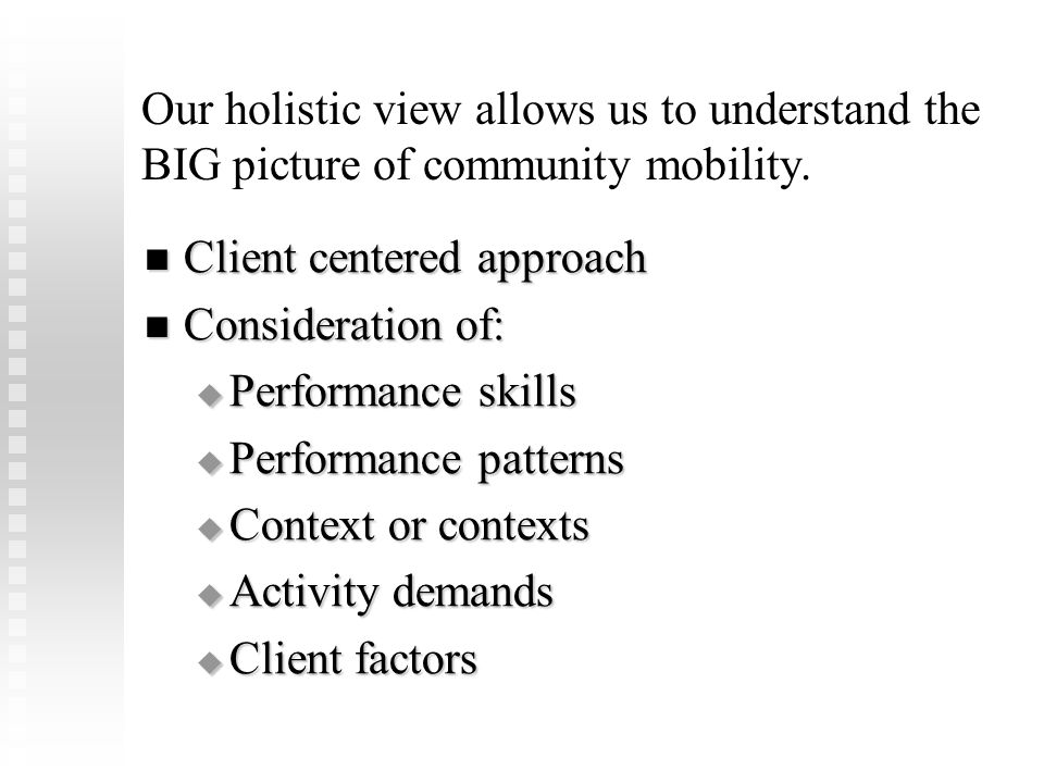 Client centered approach Consideration of: Performance skills