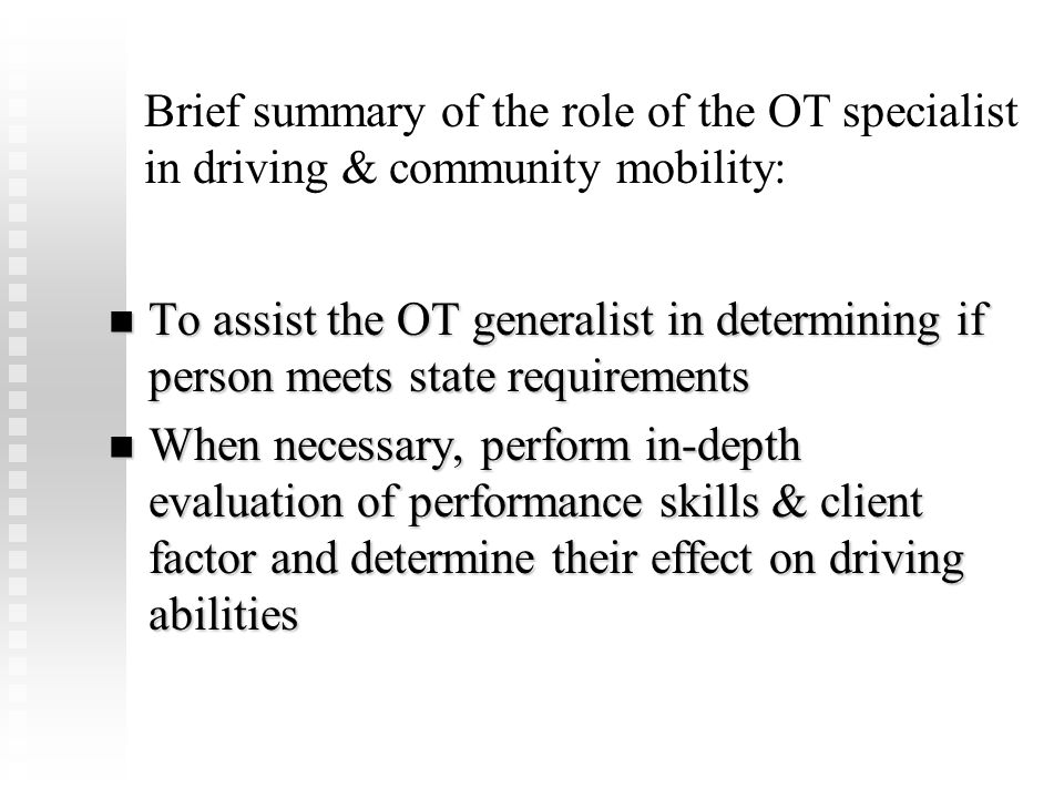 FLOTA Conference Febuary 8, 2009. Brief summary of the role of the OT specialist in driving & community mobility:
