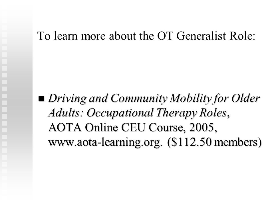 To learn more about the OT Generalist Role: