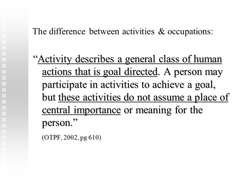 The difference between activities & occupations:
