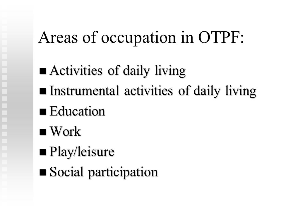 Areas of occupation in OTPF: