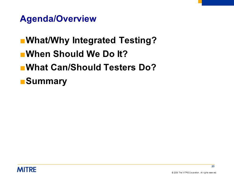Agenda/Overview What/Why Integrated Testing. When Should We Do It.