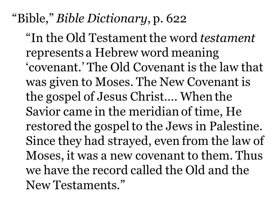 Bible, Bible Dictionary, p. 622