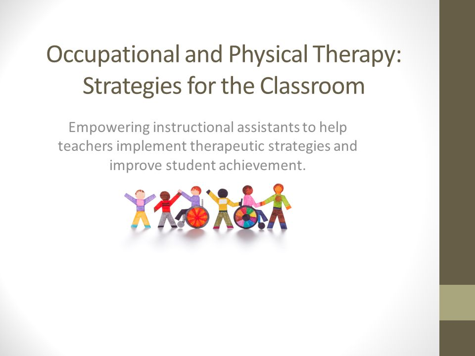 Occupational and Physical Therapy: Strategies for the Classroom