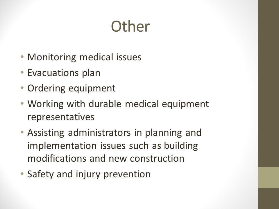 Other Monitoring medical issues Evacuations plan Ordering equipment