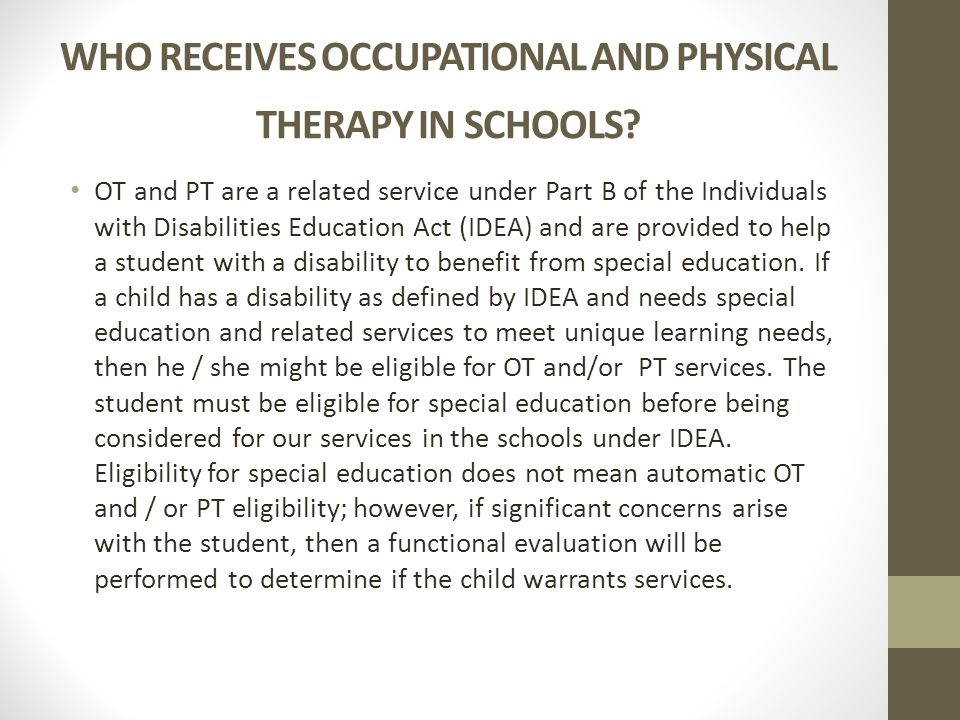 WHO RECEIVES OCCUPATIONAL AND PHYSICAL THERAPY IN SCHOOLS