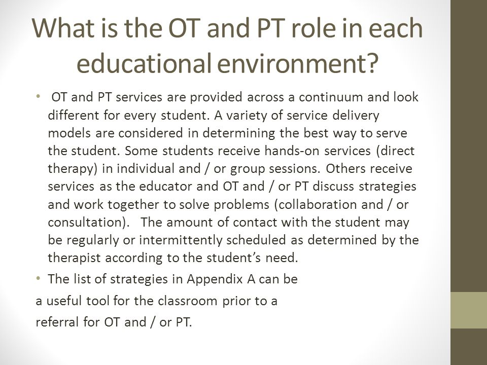 What is the OT and PT role in each educational environment