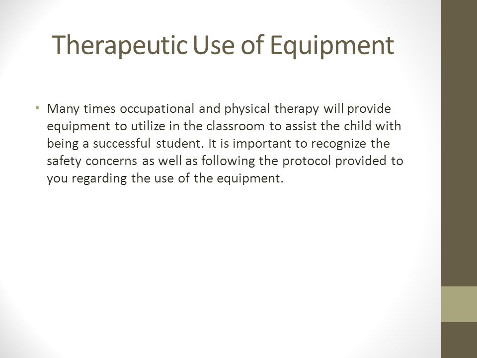 Therapeutic Use of Equipment