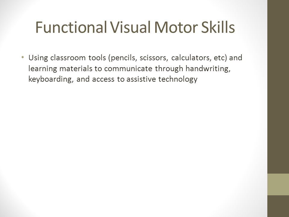 Functional Visual Motor Skills