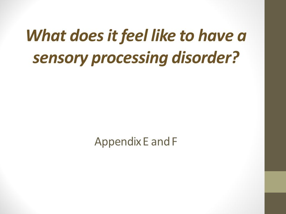 What does it feel like to have a sensory processing disorder