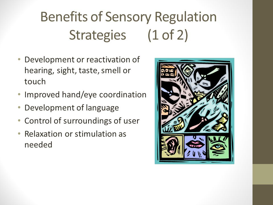 Benefits of Sensory Regulation Strategies (1 of 2)
