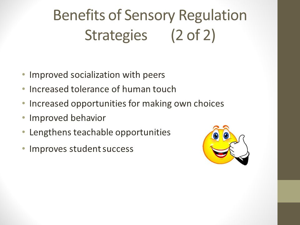 Benefits of Sensory Regulation Strategies (2 of 2)