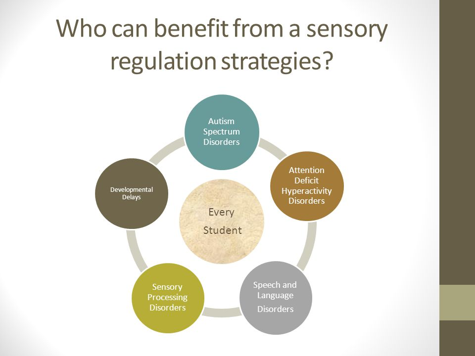 Who can benefit from a sensory regulation strategies