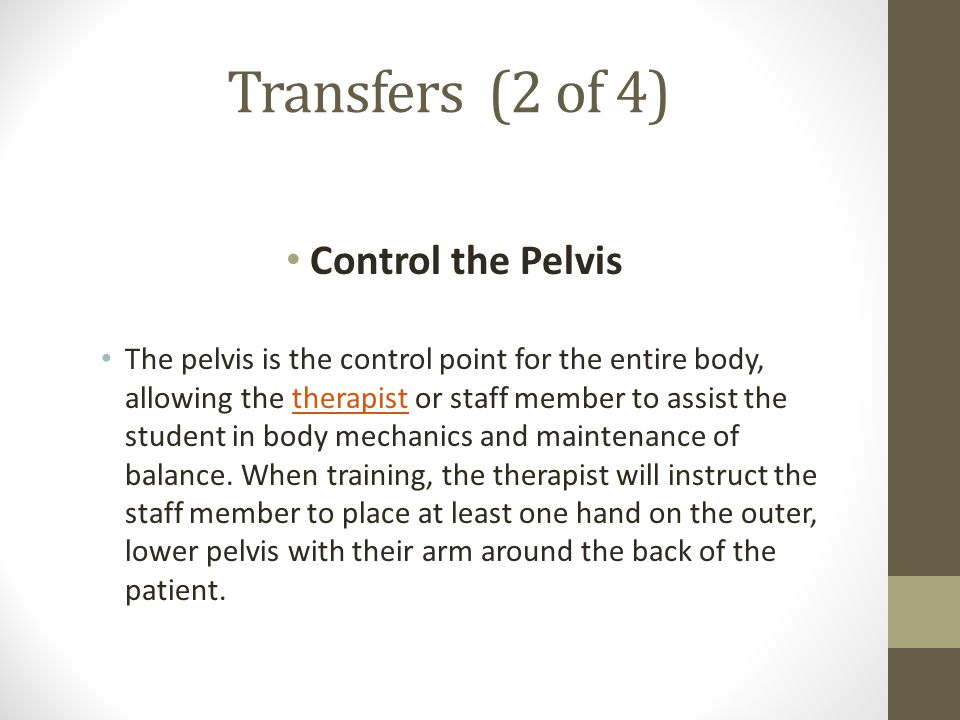 Transfers (2 of 4) Control the Pelvis