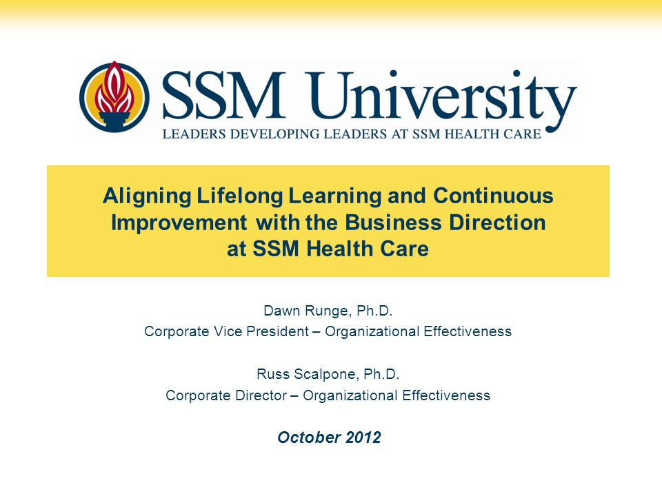 Aligning Lifelong Learning and Continuous Improvement with the Business Direction at SSM Health Care