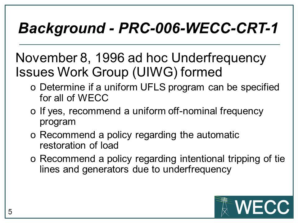 Background - PRC-006-WECC-CRT-1