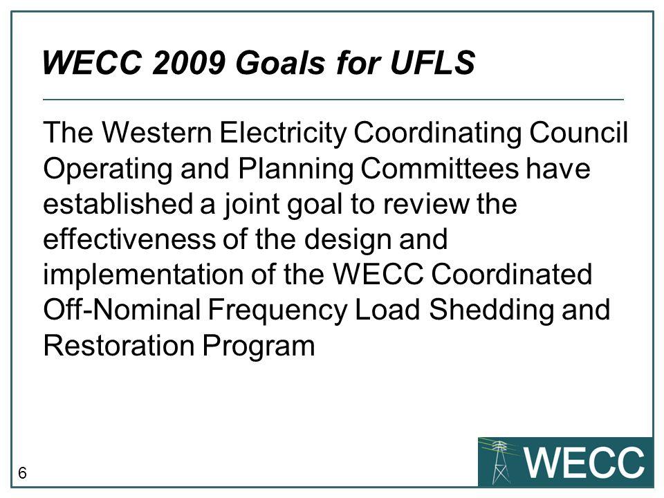 WECC 2009 Goals for UFLS