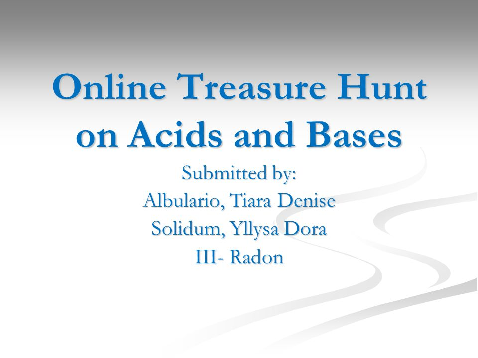 Online Treasure Hunt on Acids and Bases