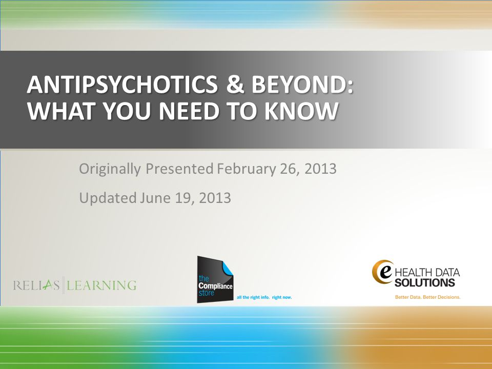 Antipsychotics & beyond: what you need to know