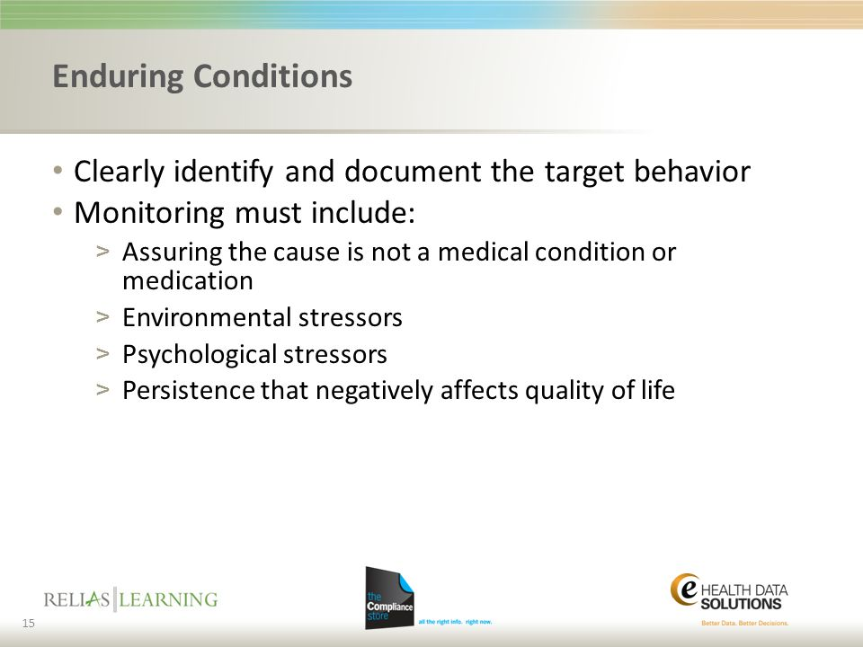 Enduring Conditions Clearly identify and document the target behavior