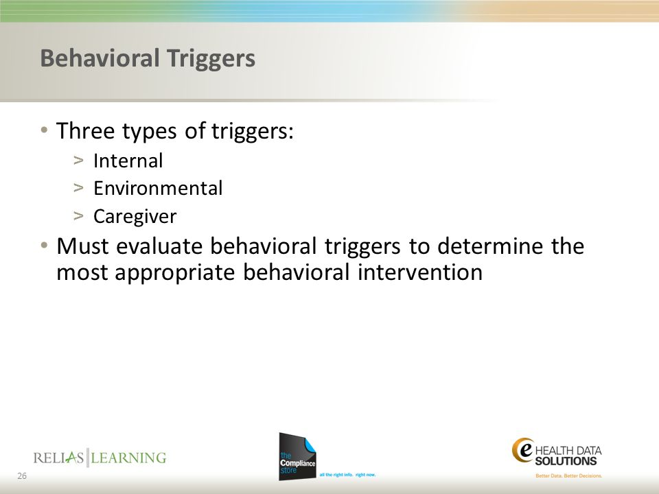 Behavioral Triggers Three types of triggers: