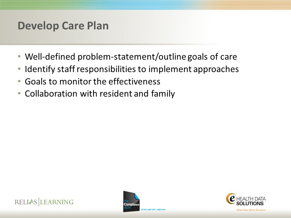 Develop Care Plan Well-defined problem-statement/outline goals of care