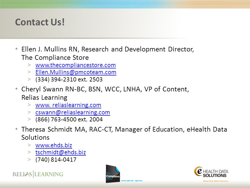 Contact Us! Ellen J. Mullins RN, Research and Development Director, The Compliance Store. www.thecompliancestore.com.
