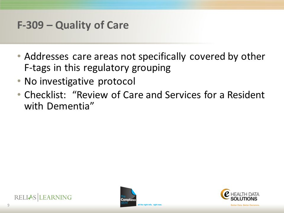 F-309 – Quality of Care Addresses care areas not specifically covered by other F-tags in this regulatory grouping.