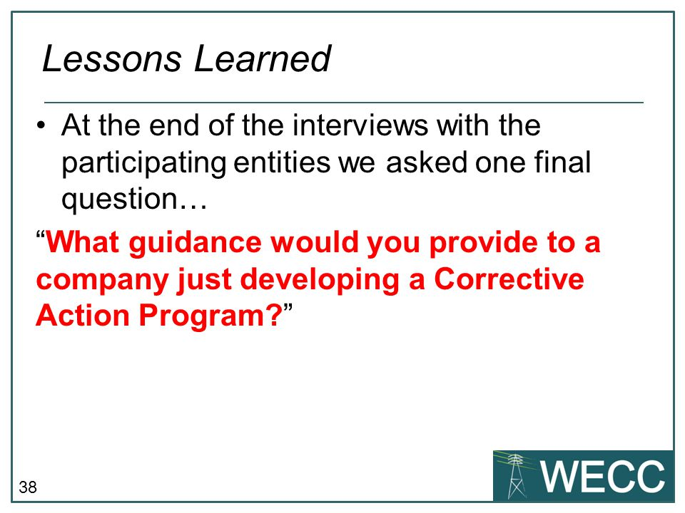 Lessons Learned At the end of the interviews with the participating entities we asked one final question…