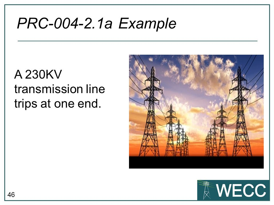PRC-004-2.1a Example A 230KV transmission line trips at one end.