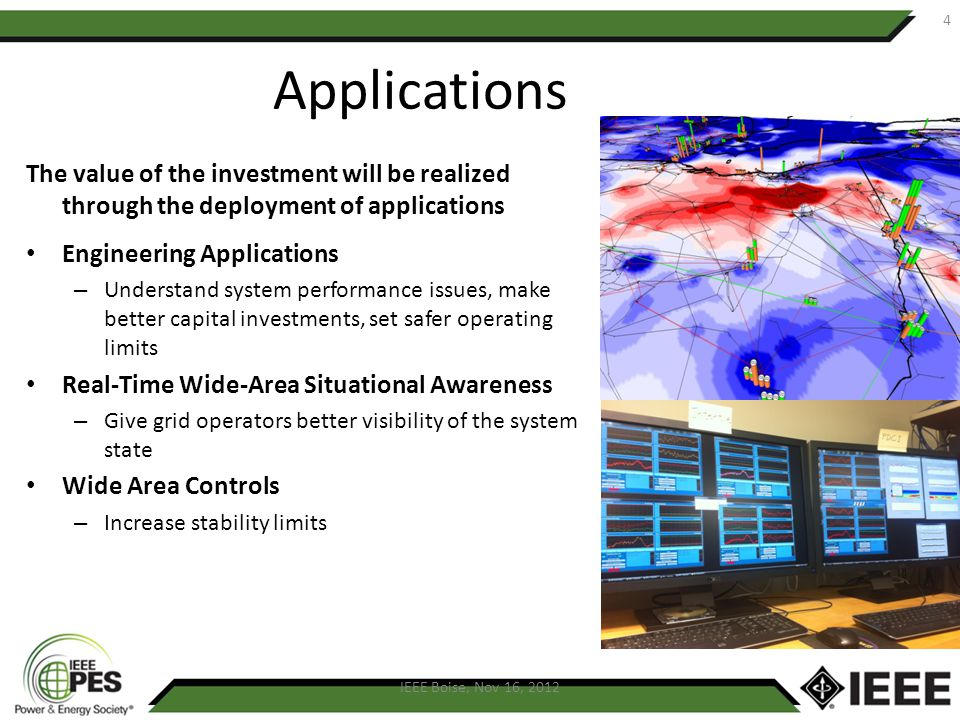 4 Applications. The value of the investment will be realized through the deployment of applications.