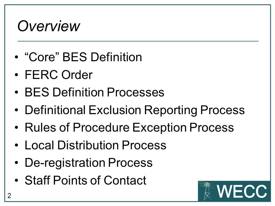 Overview Core BES Definition FERC Order BES Definition Processes