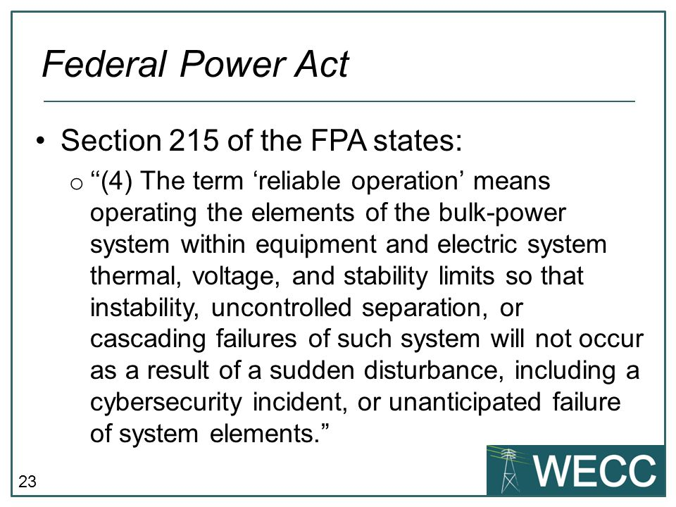 Federal Power Act Section 215 of the FPA states: