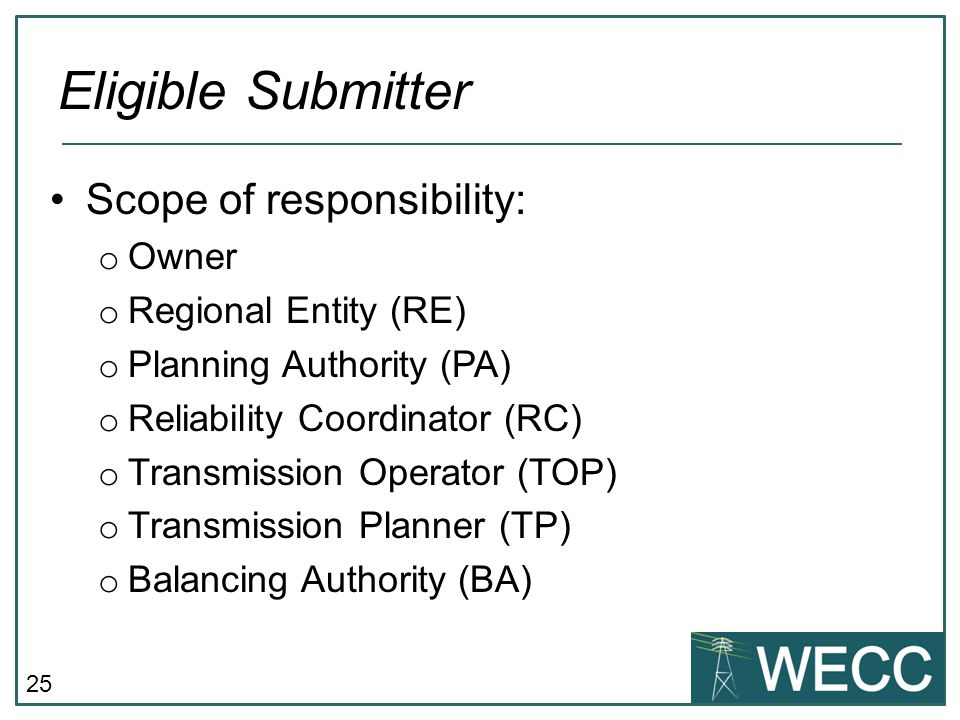 Eligible Submitter Scope of responsibility: Owner Regional Entity (RE)